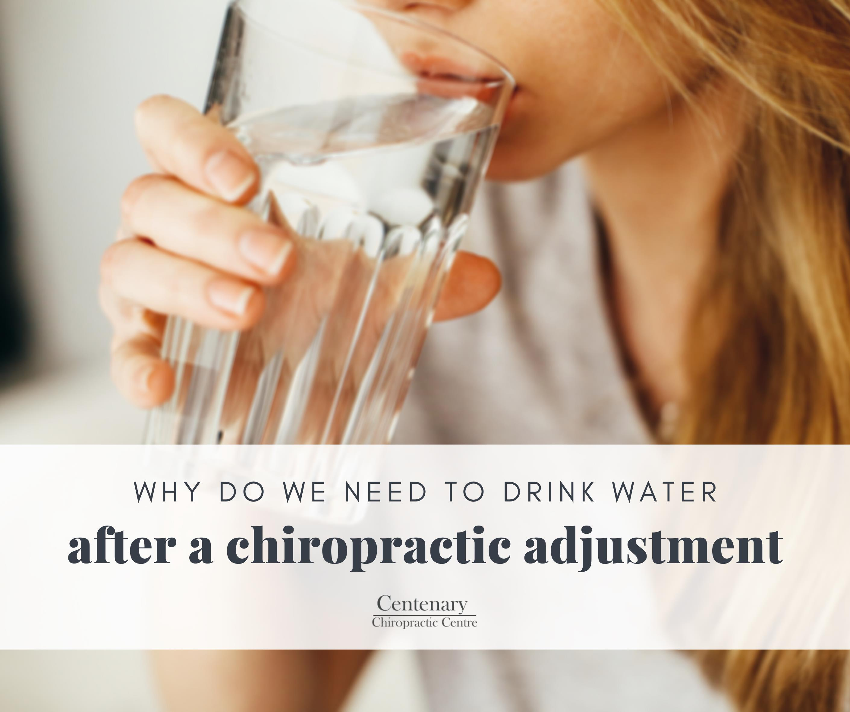 Why do we Need to Drink Water After a Chiropractic Adjustment?